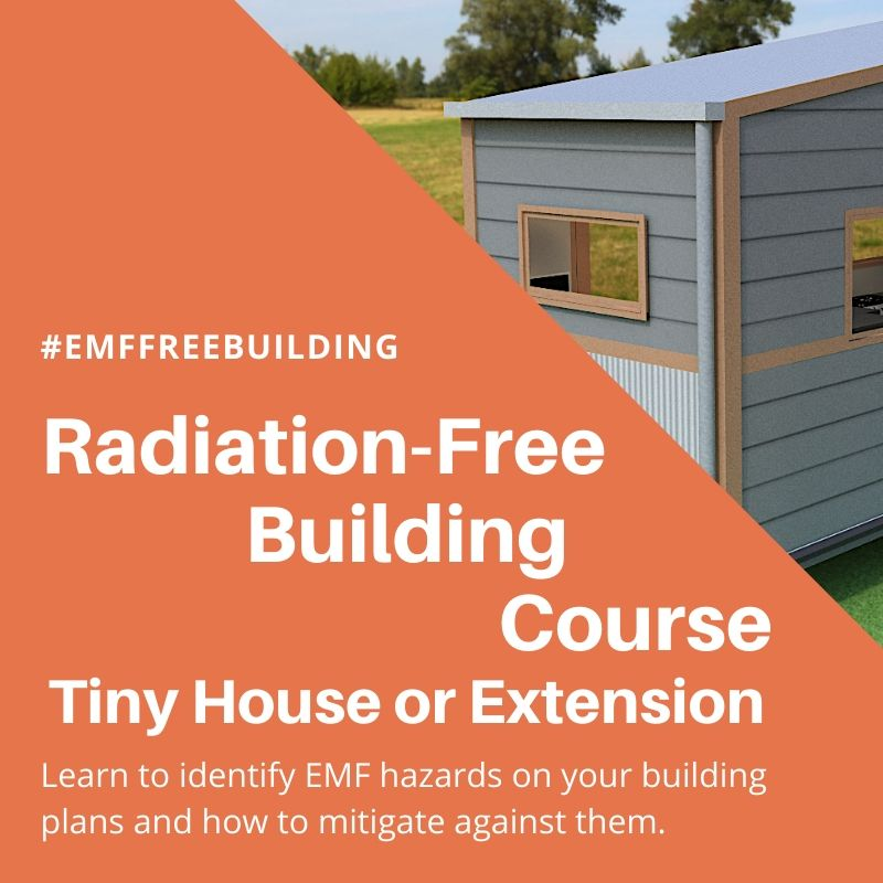 EMF Radiation-Free Building Course for Tiny House and Extensions