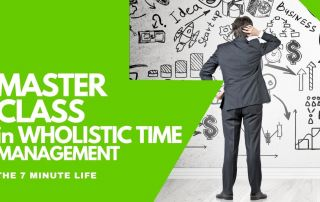 Course in Time Management - The 7 Minute Life